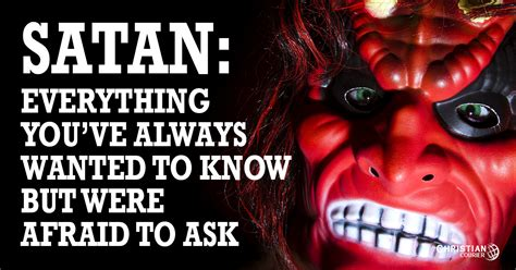Satan: Everything You've Always Wanted to Know, But Were